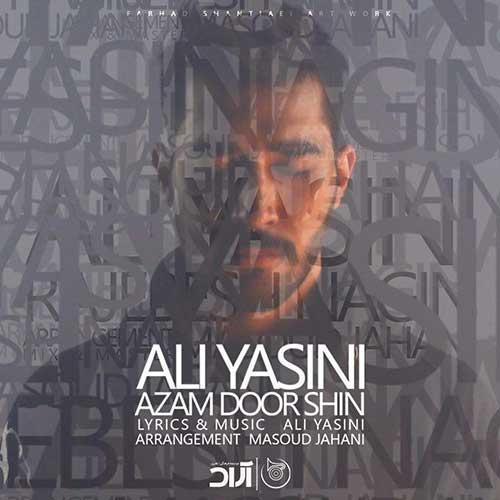 دانلود آهنگ ازم دور شین از علی یاسینی