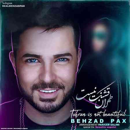 دانلود آهنگ جدید تهران قشنگ نیست از بهزاد پکس