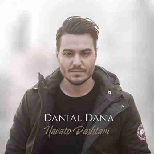 دانلود آهنگ جدید هواتو داشتم از دانیال دانا
